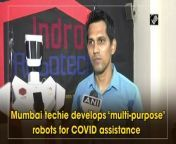 """""""Necessity is the mother of invention,"""" which inspired Mumbai-based techie Santosh Hulawale to develop Multiple Service Robot (MSR) a Service Humanoid Robot (SHR) and a Disaster Management Robot (DMR) during pandemic. These robots will assist healthcare workers and patients amid pandemic. The robots are capable to assist in other emergency services like gas leak and fire. All three robots are completely made in India. <br/>"""